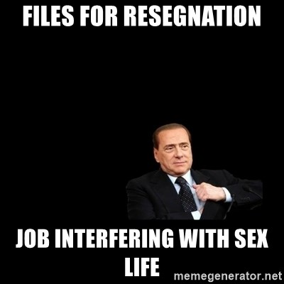 Berlusconi_restituisce - files for resegnation job INTERFERIng with sex life
