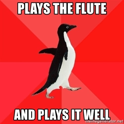 Socially Awesome Penguin - Plays the flute and plays it well