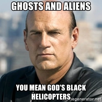 Jesse Ventura - Ghosts and aliens you mean god's black helicopters
