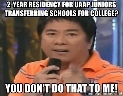 willie revillame you dont do that to me - 2-YEAR RESIDENCY FOR uaap juniors transferring schools for college? YOU DON'T DO THAT TO ME!