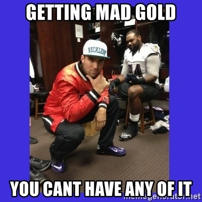 PAY FLACCO - Getting Mad Gold You cant have any of it