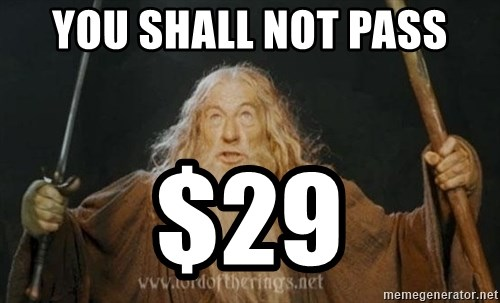 You shall not pass - YOU SHALL NOT PASS $29