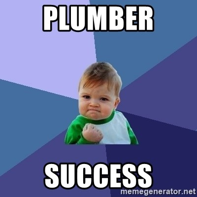 Success Kid - plumber  success