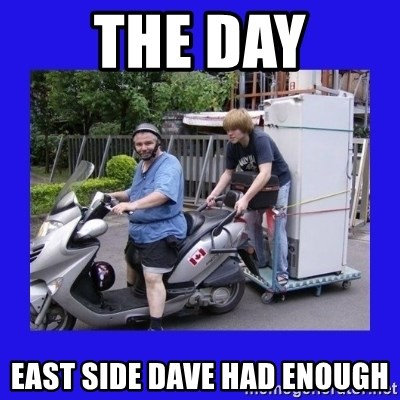 Motorfezzie - The Day EAST SIDE DAVE had enough