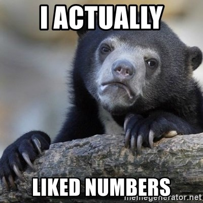 Confession Bear - I actually liked numbers
