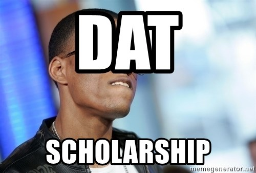 Dat Ass - DAT  SCHOLARSHIP