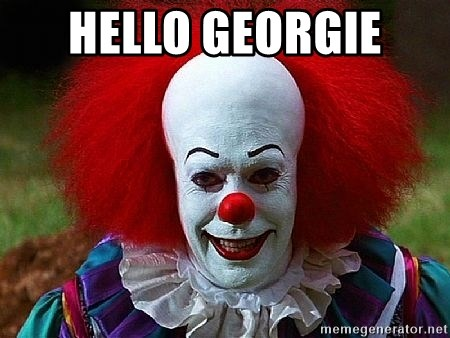 Pennywise the Clown - HELLO GEORGIE