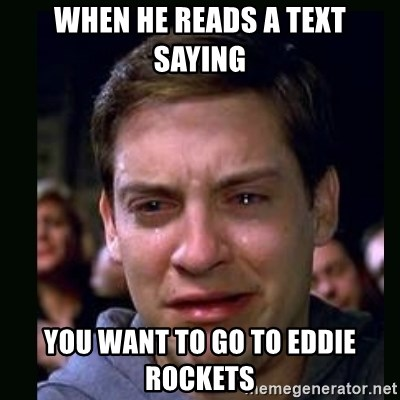 crying peter parker - WHEN HE READS A TEXT SAYING YOU WANT TO GO TO EDDIE ROCKETS