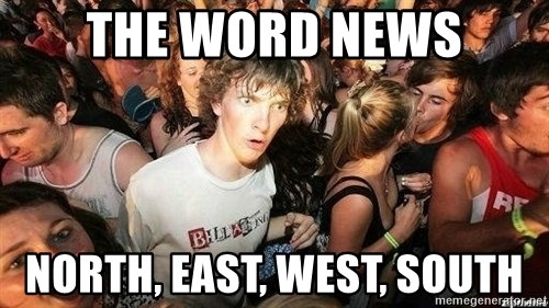 -Sudden Clarity Clarence - The word news North, East, West, South