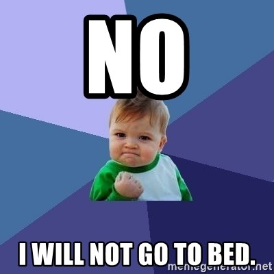 Success Kid - no i will not go to bed.