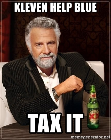 The Most Interesting Man In The World - Kleven help blue tax it