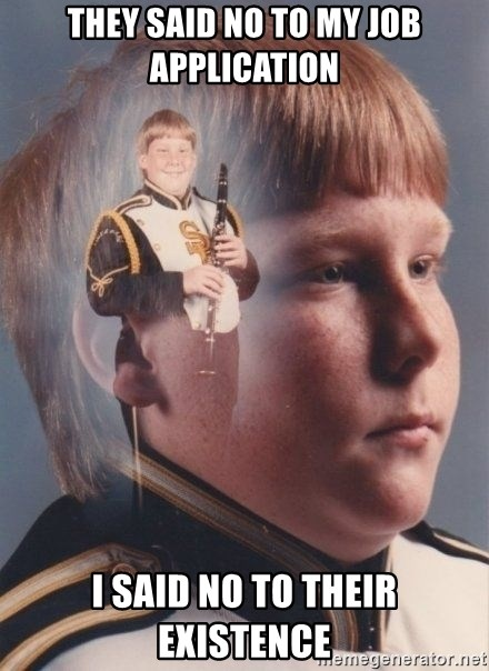 PTSD Clarinet Boy - they said no to my job application I said no to their existence