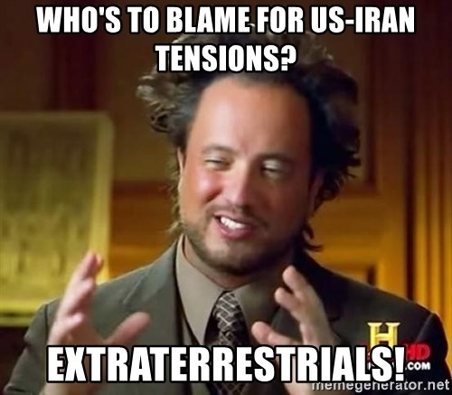 Ancient Aliens - Who's to blame for US-Iran Tensions? Extraterrestrials!