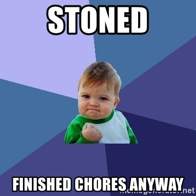 Success Kid - Stoned Finished chores anyway