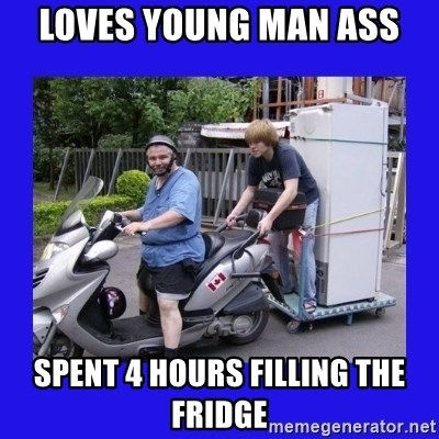 Motorfezzie - loves young man ass spent 4 hours filling the fridge