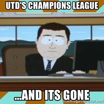 And it's gone - UTD'S CHAMPIONS LEAGUE ...AND ITS GONE