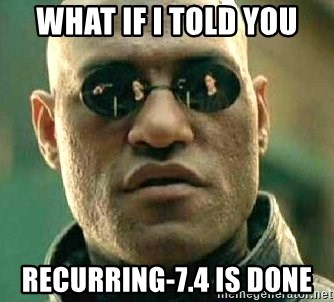 What if I told you / Matrix Morpheus - what if I told you Recurring-7.4 is Done