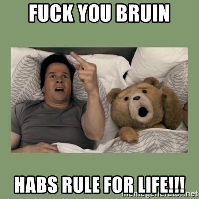 Ted Movie - Fuck you Bruin Habs rule for life!!!