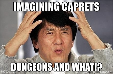 Confused Jackie Chan - Imagining Caprets Dungeons and what!?