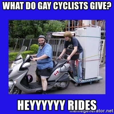 Motorfezzie - What do gay cyclIsts give? Heyyyyyy ridEs