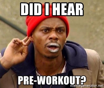 Tyrone Biggums - did i hear pre-workout?