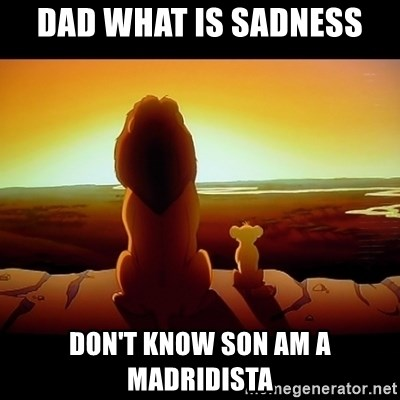 Simba - Dad What Is Sadness Don't Know Son Am A Madridista
