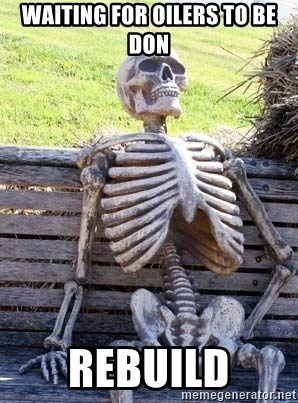 Waiting For Op - WAITING FOR OILERS TO BE DON REBUILD