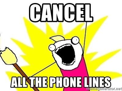 X ALL THE THINGS - cancel all the phone lines