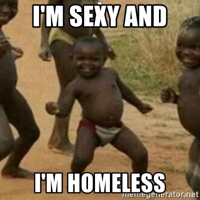 Black Kid - I'M SEXY AND  I'M HOMELESS