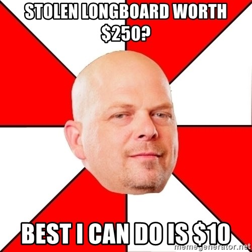 Pawn Stars - Stolen Longboard worth $250? Best I can do is $10