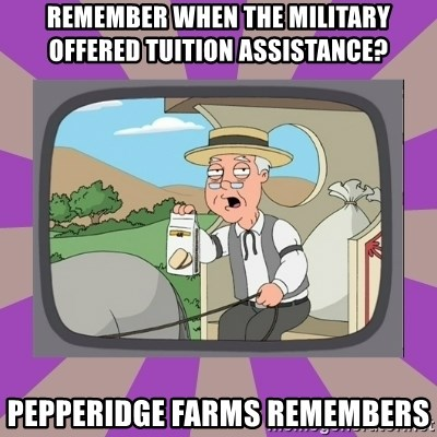 Pepperidge Farm Remembers FG - Remember when the military offered tuition assistance? Pepperidge farms remembers
