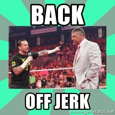 CM Punk Apologize! - BACK OFF JERK
