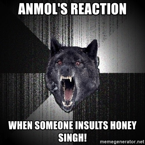 flniuydl - Anmol'S reaction when someone Insults honey singh!