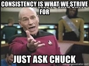 Patrick Stewart WTF - consistency is what we strive for just ask chuck