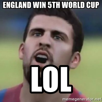 LOL PIQUE - england win 5th world cup Lol