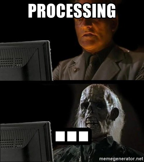 Waiting For - PROCESSING ...