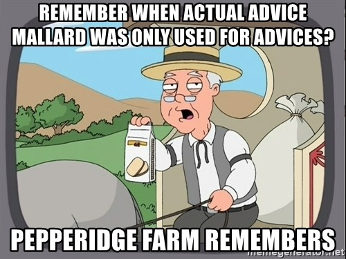 Family Guy Pepperidge Farm - remember when actual advice mallard was only used for advices? pepperidge farm remembers