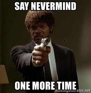 Jules Pulp Fiction - Say nevermind one more time