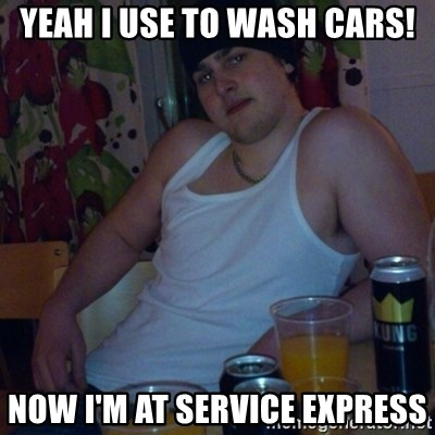 Scumbag rapist - YEAH I USE TO WASH CARS! NOW I'M AT SERVICE EXPRESS