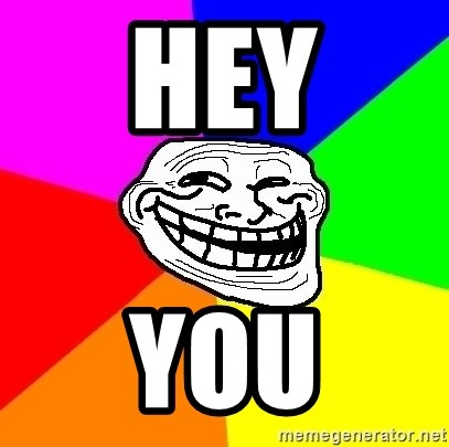Trollface - hey you