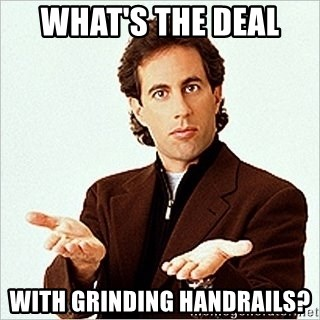 Jerry Seinfeld - What's the deal  With grinding handrails?