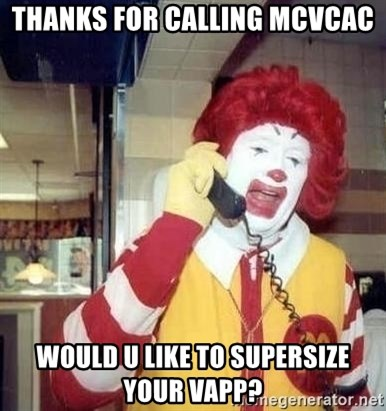 Ronald Mcdonald Call - Thanks for calling MCVCAC Would u like to supersize your vapp?