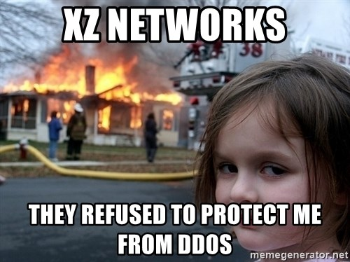 Disaster Girl - xz networks they refused to protect me from ddos