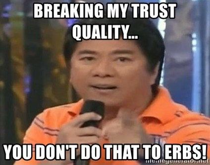 willie revillame you dont do that to me - breaking my trust quality...  you don't do that to erbs!