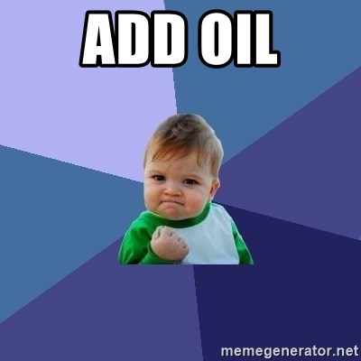 Success Kid - Add Oil