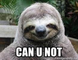 Sexual Sloth -  can u not