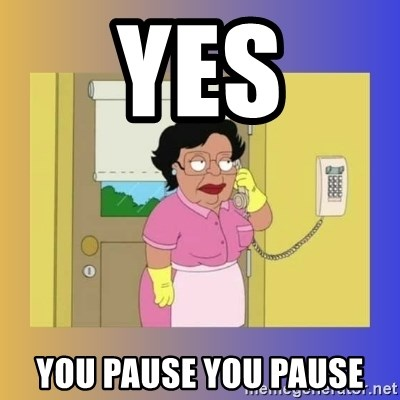 No No Consuela  - yes you pause you pause