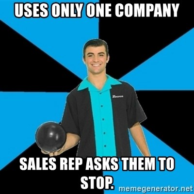 Annoying Bowler Guy  - Uses only one company Sales rep asks Them to stop.