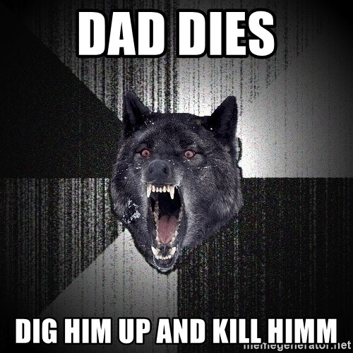 Insanity Wolf - DAD DIES DIG HIM UP AND KILL HIMM