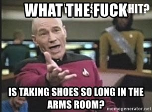 Patrick Stewart WTF - what the fuck is taking shoes so long in the arms room?